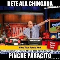 Mad Karma With Jim Cramer - bete ala chingada pinche paracito