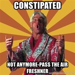 Ric Flair - constipated not anymore-pass the air freshner