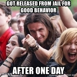 Ridiculously Photogenic Metalhead Guy - Got released from jail for good behavior  After one day