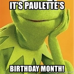 Kermit the frog - IT'S PAULETTE'S  BIRTHDAY MONTH!