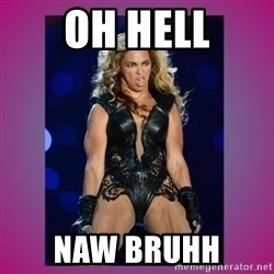Ugly Beyonce - Oh hell naw bruhh