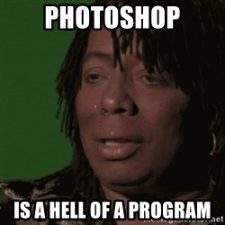Rick James - Photoshop Is a hell of a program