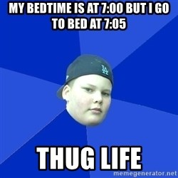 Jonnen Neuvo - My Bedtime is at 7:00 but I go to bed at 7:05 THUG LIFE