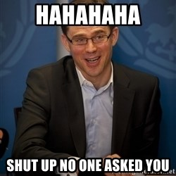 Katainen Perkele - HAHAHAHA  Shut up no one asked you