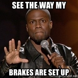 Kevin Hart - See the way my brakes are set up