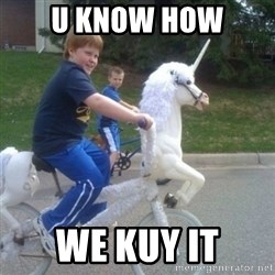 unicorn - U know how We Kuy it