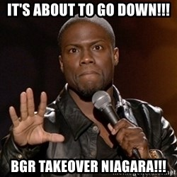 Kevin Hart - It's about to go down!!! BGR Takeover Niagara!!!