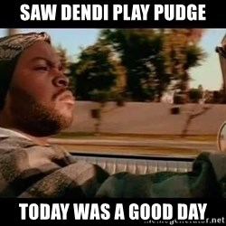 IceCube It was a good day - Saw Dendi Play Pudge Today was a good day