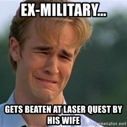 Crying Man - ex-military... gets beaten at laser quest by his wife
