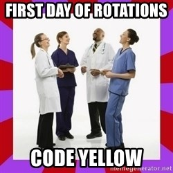 Doctors laugh - first day of rotations     code yellow