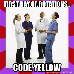 Doctors laugh - first day of rotations.. code yellow