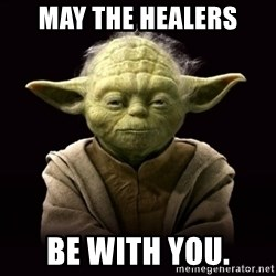 ProYodaAdvice - May the healers be with you.
