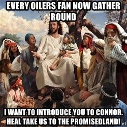 storytime jesus - every oilers fan now gather round i want to introduce you to connor. heal take us to the promisedland!