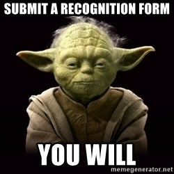 ProYodaAdvice - submit a recognition form you will