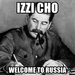 Quit Stalin - IZZI CHO WELCOME TO RUSSIA