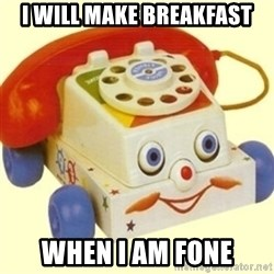 Sinister Phone - i will make breakfast when i am fone