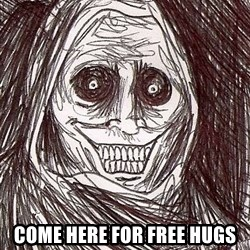 Never alone ghost -  Come here for free hugs