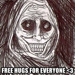 Never alone ghost -  Free hugs for everyone <3