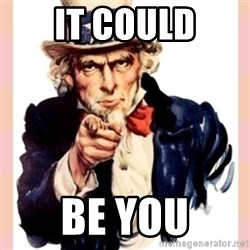 we need you - It could Be you
