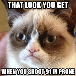 Angry Cat Meme - That look you get  when you shoot 91 in prone