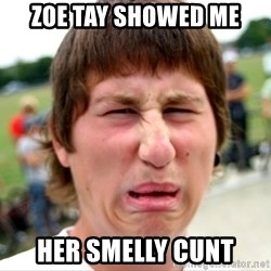 Disgusted Nigel - zoe tay showed me her smelly cunt