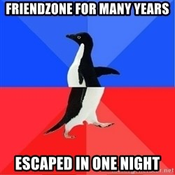 Socially Awkward to Awesome Penguin - Friendzone for many years escaped in one night