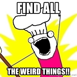 BAKE ALL OF THE THINGS! - Find all the weird things!!