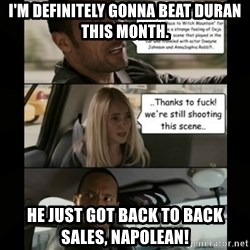 The Rock Driving Meme - I'm definitely gonna beat Duran this month. He just got back to back sales, Napolean!