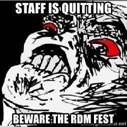Raisins Face - STAFF IS QUITTING BEWARE THE RDM FEST