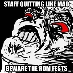 Raisins Face - STAFF QUITTING LIKE MAD BEWARE THE RDM FESTS