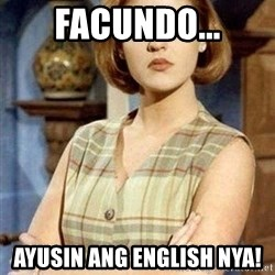 KONTRABIDA - FACUNDO... AYUSIN ANG ENGLISH NYA!