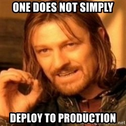 ODN - One does not simply deploy to production