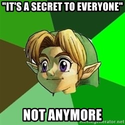 """Link - """"It's a secret to everyone"""" Not anymore"""