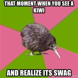 Choir Kiwi - That Moment when you see a kiwi and realize its swag