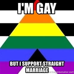 Bad Straight Ally - I'm gay but I support straight marriage