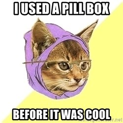 Hipster Cat - i used a pill box before it was cool