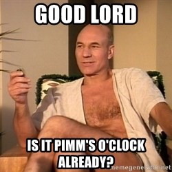 Sexual Picard - GOOD LORD IS IT PIMM'S o'Clock already?
