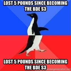 Socially Awkward to Awesome Penguin - LOST 5 POUNDS SINCE BECOMING THE BDE S3 LOST 5 POUNDS SINCE BECOMING THE BDE S3