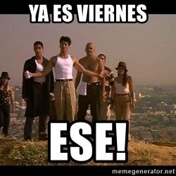 Blood in blood out - ya es viernes ese!