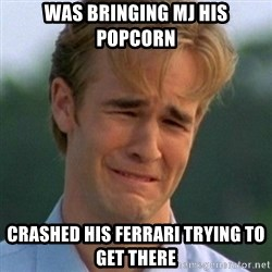 90s Problems - Was Bringing MJ his Popcorn Crashed his Ferrari trying to get there
