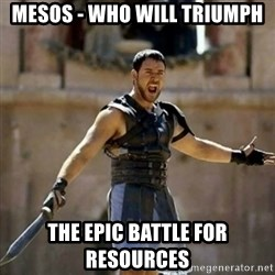 GLADIATOR - Mesos - Who will triumph The epic battle for resources