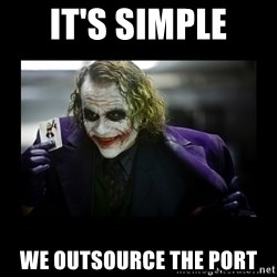 Kill Batman Joker - it's simple we outsource the port