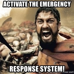 Esparta - Activate the emergency  response system!