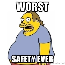 Comic Book Guy Worst Ever - worst safety ever