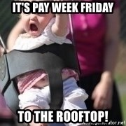 little girl swing - It's pay week Friday To the ROOFTOP!
