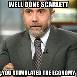 Krugman - Well done Scarlett You Stimulated the Economy