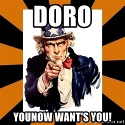 Uncle sam wants you! - Doro YouNow want's you!