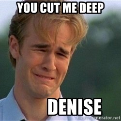 Crying Man - You cut me deep         Denise