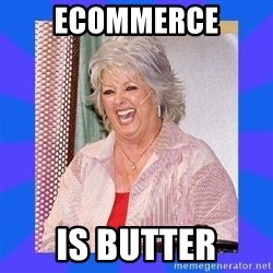 Paula Deen - ECOMMERCE IS BUTTER