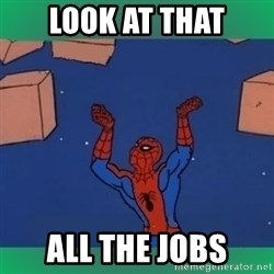 60's spiderman - Look at that all the jobs